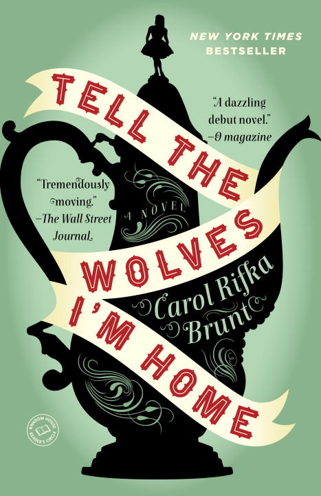 Carol Rifka Brunt Tell The Wolves I'm Home