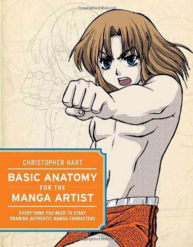 Christopher Hart Basic Anatomy For The Manga Artist Everything You Need To Start Drawing Authentic Ma