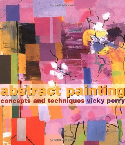 Vicky Perry Abstract Painting Concepts And Techniques