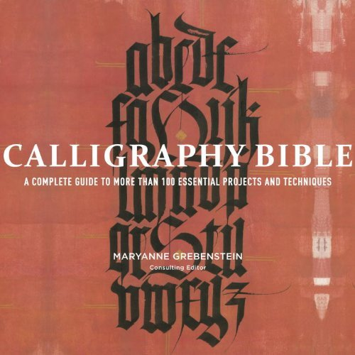 Maryanne Grebenstein Calligraphy Bible A Complete Guide To More Than 100 Essential Proje
