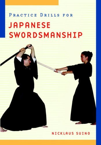 Nicklaus Suino Practice Drills For Japanese Swordsmanship Revised