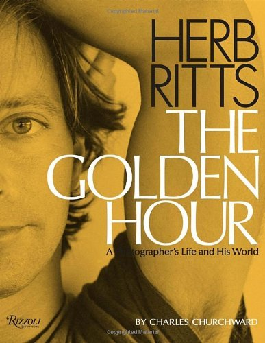 Charles Churchward Herb Ritts The Golden Hour A Photographer's Life And His Wo