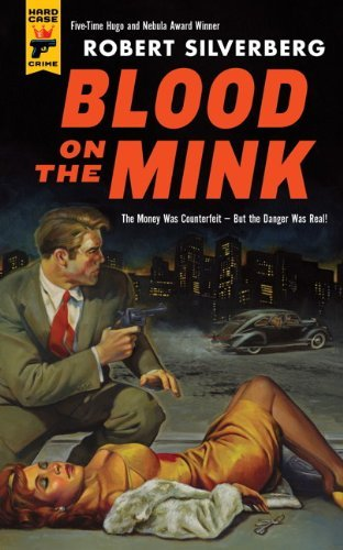 Robert Silverberg Blood On The Mink Hard Case Crime