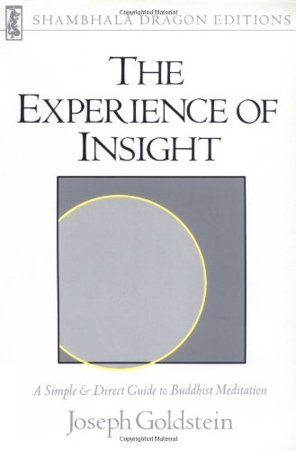 Joseph Goldstein The Experience Of Insight A Simple And Direct Guide To Buddhist Meditation