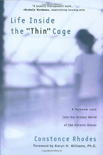 "Constance Rhodes Life Inside The ""thin"" Cage A Personal Look Into The Hidden World Of The Chro"