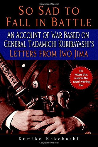 Kumiko Kakehashi So Sad To Fall In Battle An Account Of War Based On General Tadamichi Kuri