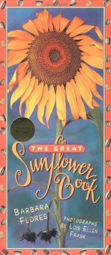 Barbara Flores The Great Sunflower Book