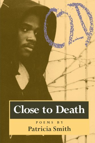 Patricia Smith Close To Death Poems