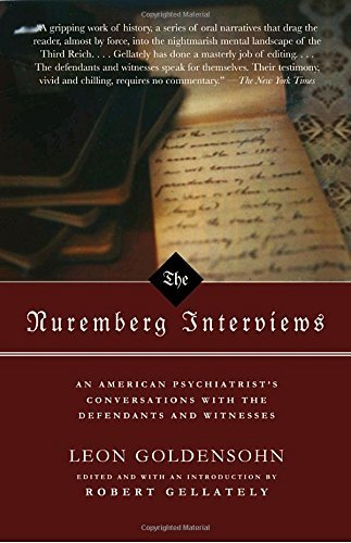 Leon Goldensohn The Nuremberg Interviews An American Psychiatrist's Conversations With The