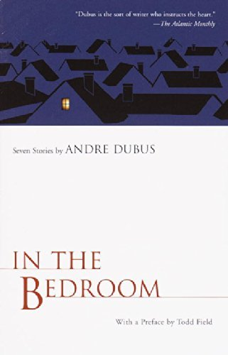 Andre Dubus In The Bedroom Seven Stories