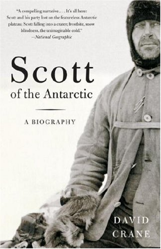 David Crane Scott Of The Antarctic A Life Of Courage And Tragedy