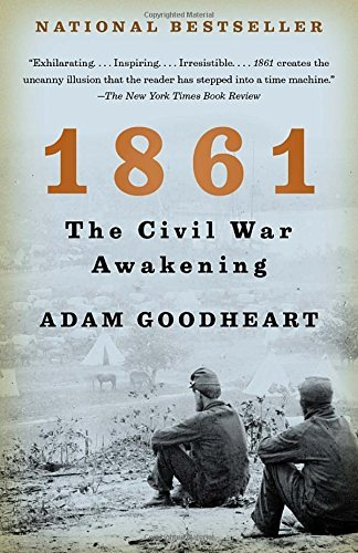 Adam Goodheart 1861 The Civil War Awakening