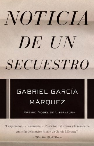 Gabriel Garcia Marquez Noticia De Un Secuestro = News Of A Kidnapping