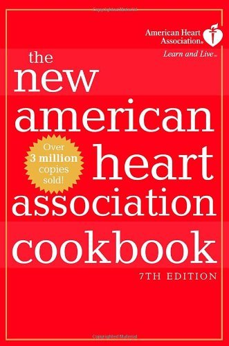American Heart Association New American Heart Association Cookbook 7th E The 0 Edition;
