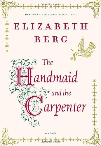 Elizabeth Berg The Handmaid & The Carpenter