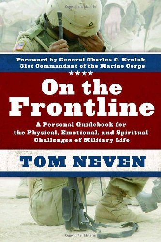 Tom Neven On The Frontline A Personal Guidebook For The Physical Emotional