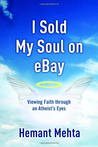 Hemant Mehta I Sold My Soul On Ebay Viewing Faith Through An Atheist's Eyes