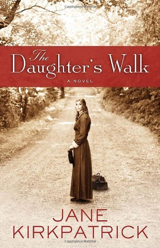 Jane Kirkpatrick The Daughter's Walk