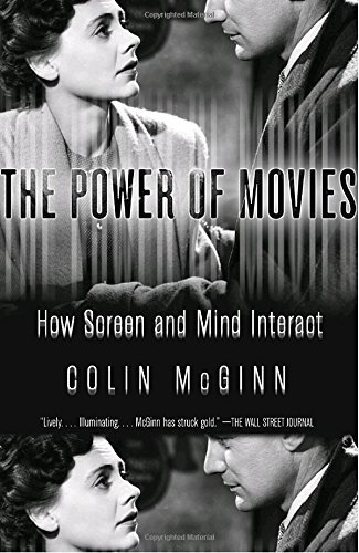 Colin Mcginn The Power Of Movies How Screen And Mind Interact
