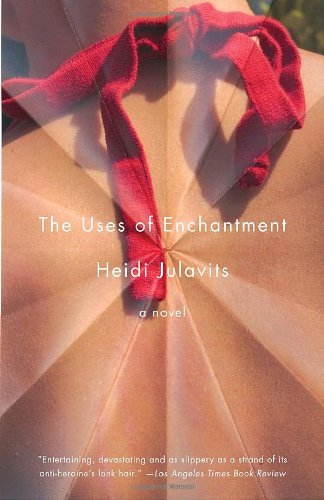 Heidi Julavits The Uses Of Enchantment