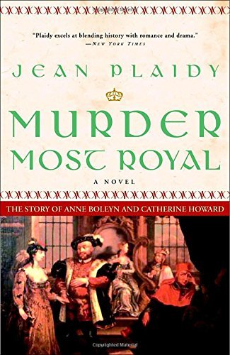 Jean Plaidy Murder Most Royal The Story Of Anne Boleyn And Catherine Howard