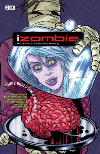 Chris Roberson Izombie Volume 3 Six Feet Under & Rising