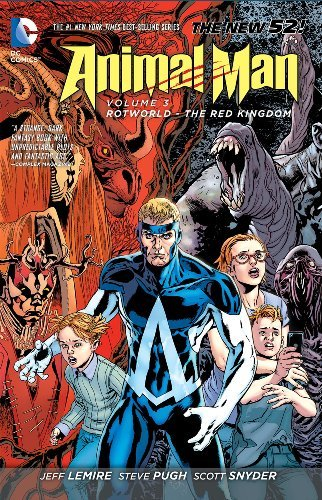 Jeff Lemire Animal Man Vol. 3 Rotworld The Red Kingdom (the New 52)