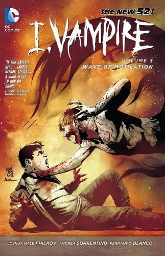 Joshua Hale Fialkov I Vampire Vol. 3 Wave Of Mutilation (the New 52)