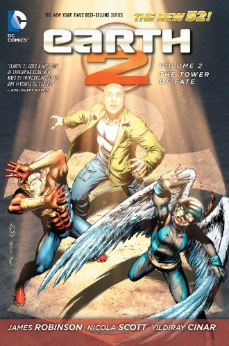 James Robinson Earth 2 Vol. 2 The Tower Of Fate (the New 52)