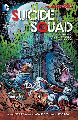 Adam Glass Suicide Squad Volume 3 Death Is For Suckers (the New 52)