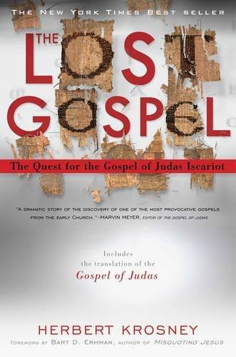 Herbert Krosney Lost Gospel The The Quest For The Gospel Of Judas Iscariot