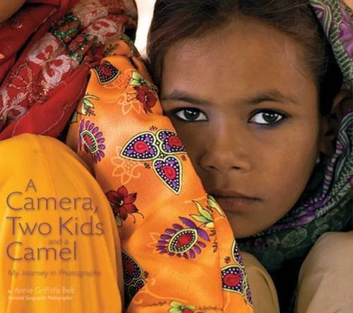 Annie Griffiths A Camera Two Kids And A Camel My Journey In Photographs