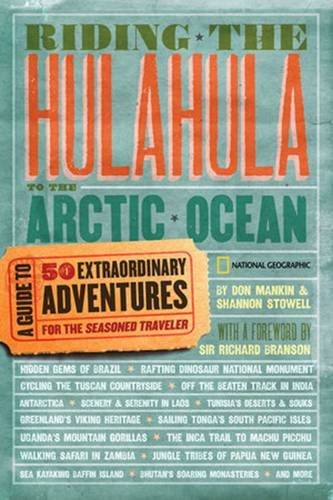 Don Mankin Riding The Hulahula To The Arctic Ocean A Guide To Fifty Extraordinary Adventures For The
