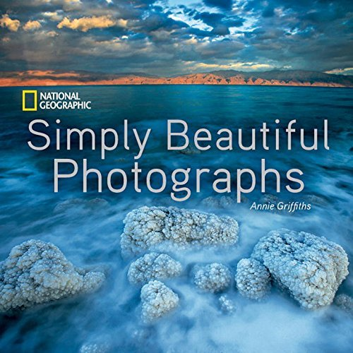 Annie Griffiths National Geographic Simply Beautiful Photographs