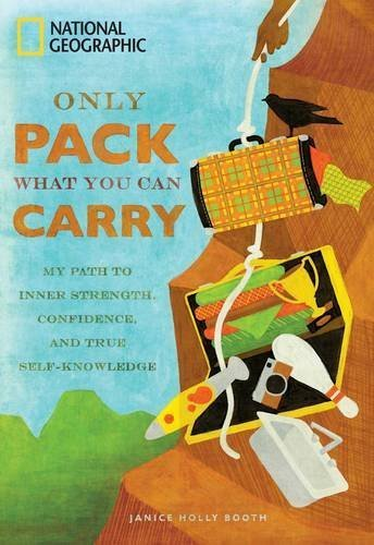 Janice Booth Only Pack What You Can Carry My Path To Inner Strength Confidence And True S