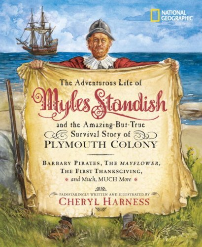 Cheryl Harness The Adventurous Life Of Myles Standish And The Ama Barbary Pirates The Mayflower The First Thanksg