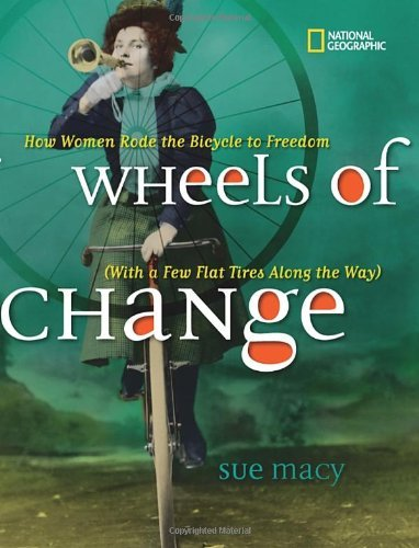 Sue Macy Wheels Of Change How Women Rode The Bicycle To Freedom (with A Few