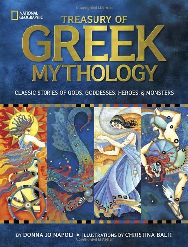 Donna Jo Napoli Treasury Of Greek Mythology Classic Stories Of Gods Goddesses Heroes & Mons Reinforced Libr
