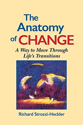 Richard Strozzi Heckler The Anatomy Of Change A Way To Move Through Life's Transitions Second E 0002 Edition;