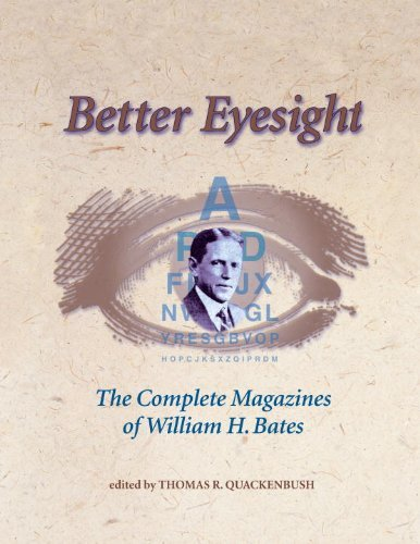 William H. Bates Better Eyesight The Complete Magazines Of William H. Bates The Co