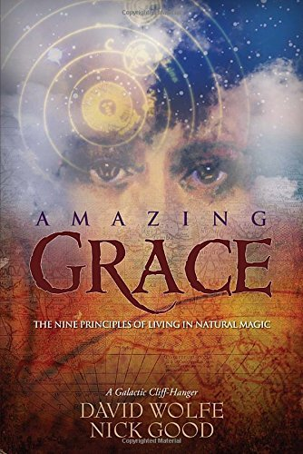 David Wolfe Amazing Grace The Nine Principles Of Living In Natural Magic A