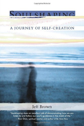 Jeff Brown Soulshaping A Journey Of Self Creation