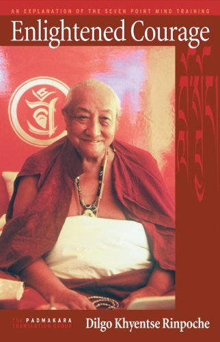 Dilgo Khyentse Enlightened Courage An Explanation Of The Seven Point Mind Training