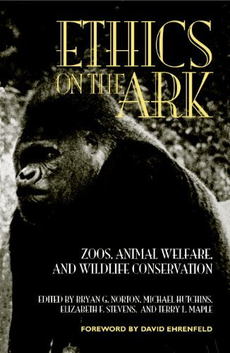 Bg Norton Ethics On The Ark Zoos Animal Welfare And Wildlife Conservation Revised