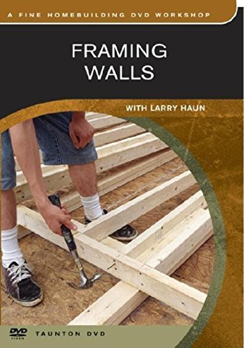 Larry Haun Framing Walls