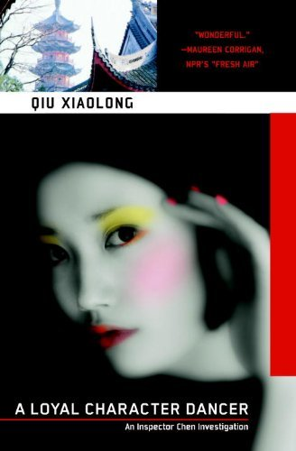 Qiu Xiaolong A Loyal Character Dancer Revised