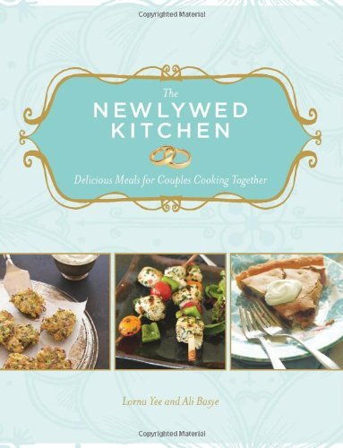 Lorna Yee The Newlywed Kitchen Delicious Meals For Couples Cooking Together