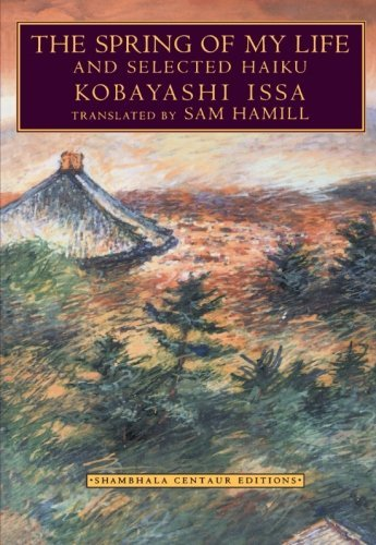 Kobayashi Issa The Spring Of My Life And Selected Haiku