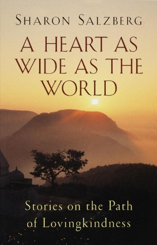 Sharon Salzberg A Heart As Wide As The World Revised