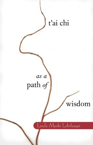 Linda Myoki Lehrhaupt T'ai Chi As A Path Of Wisdom